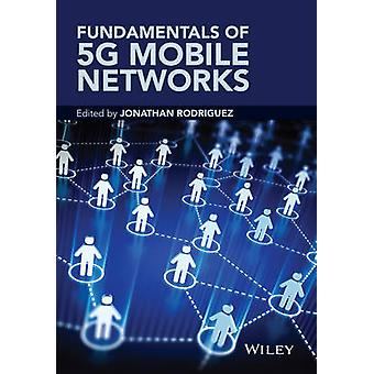 Fundamentals of 5G Mobile Netw by Rodriguez