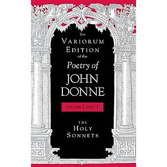 The Variorum Edition of the Poetry of John Donne by John Donne - Gary