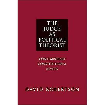 El juez como teórico de la política - b revisión constitucional contemporánea