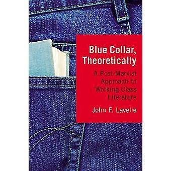Blue Collar - theoretisch - een werkende klasse na marxistische benadering