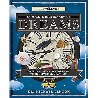 Llewellyn's Complete Dictionary of Dreams: Over 1,000 Dream Symbols and Their Universal Meanings (Llewellyn's...