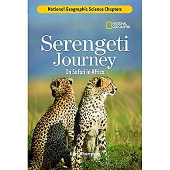 Serengeti Journey: On Safari in Africa (National Geographic Science Chapters)