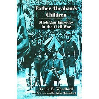 Enfants de père Abraham: Michigan épisodes dans la guerre civile (série grands lacs livres)