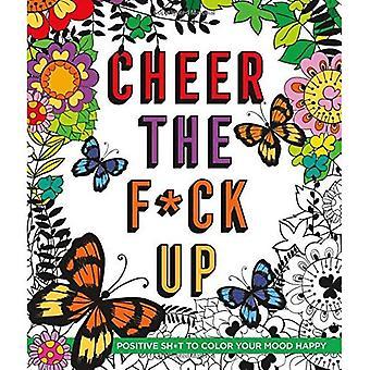 Animar el F * ck Up: positivo Sh * t a Color su estado de ánimo feliz
