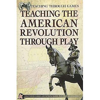 Enseigner la révolution américaine par le jeu (enseignement par le biais de jeux)