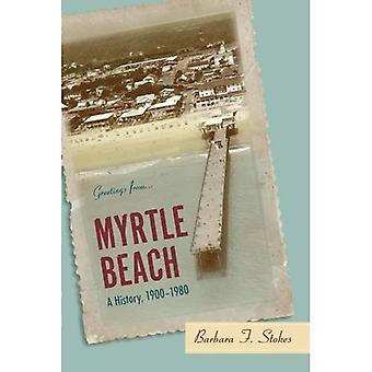 Myrtle Beach: A History, 1900-1980