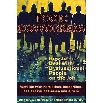 Giftige collega's: Hoe om te gaan met dysfunctionele mensen op de baan