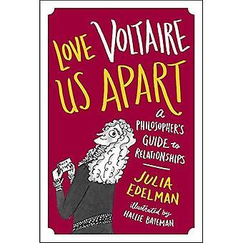 Voltaire ci amano a pezzi: Una filosofo s Guida alle relazioni tra