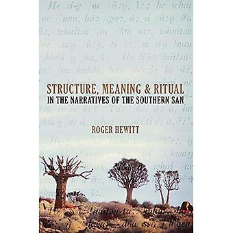 Structure, Meaning and Ritual in the Narratives of the Southern San (Khoisan Heritage)