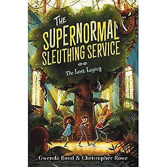 The Supernormal Sleuthing Service: The Lost Legacy (Supernormal Sleuthing Service)