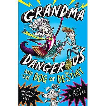 Mormor farliga och hunden av öde: bok 1 (mormor farliga)