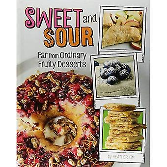 Sweet and Sour: Far from Ordinary Fruity Desserts (Sassy Sweets)
