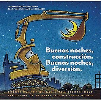 Buenas noches, construccion.� Buenas noches, diversion. (Goodnight, Goodnight, Construction Site Spanish language edition) (Goodnight, Goodnight, Construction Site)