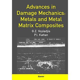 Ennakot vahinkoa mekaniikka metalleja ja metalli matriisi komposiitit Voyiadjis & G. z.