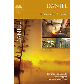 Daniel Faith Under Pressure by Longman III & Tremper