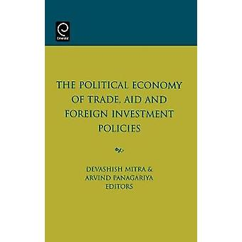 The Political Economy of Trade Aid and Foreign Investement Policies by Mitra & D.