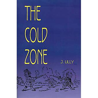 The Cold Zone by Lilly & J.