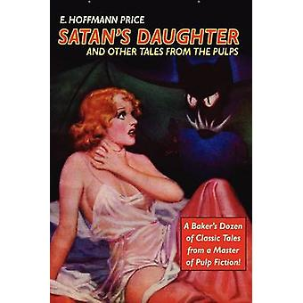 Pulp Classics Satans Daughter and Other Tales from the Pulps by Price & E. & Hoffmann