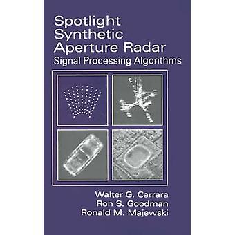 Spotlight syntetiska Aperture Radar signalbehandling algoritmer av Carrar & Walter C.