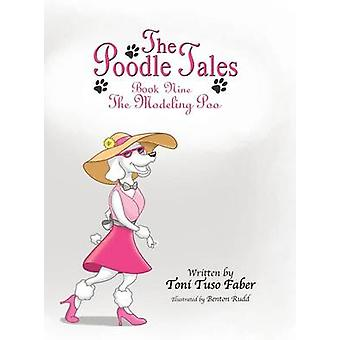 The Poodle Tales Book Nine The Modeling Poo by Faber & Toni Tuso