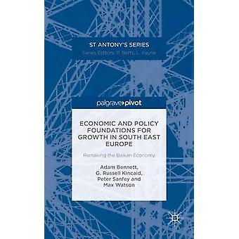 Ekonomiska och politiska stiftelser för tillväxt i sydöstra Europa omarbeta Balkan ekonomin genom Bennett & Adam