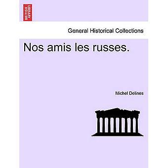 Nos amis les russes. by Delines & Michel
