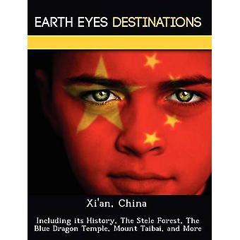 Xian Kina inklusive dess historia den Stele skog The Blue Dragon templet montera Taibai och mer genom natt & Sam