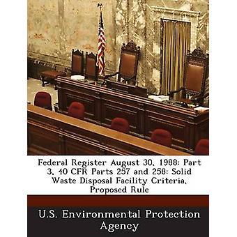Registro federale 30 agosto 1988 parte 3 40 CFR parti 257 e 258 criteri di impianto di smaltimento dei rifiuti solidi proposto regola dalla US Environmental Protection Agency