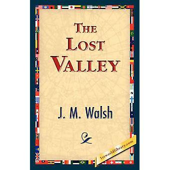 Das verlorene Tal von Walsh & J. M.