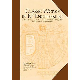 Classic Works in RF Engineering by Walker & John L.B.