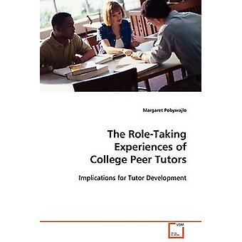 The RoleTaking Experiences of College Peer Tutors by Pobywajlo & Margaret