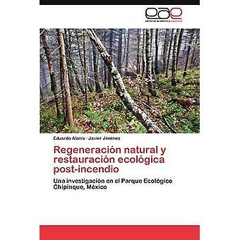 Regeneración Natural y Restauracion Ecologica PostIncendio por alanos y Eduardo