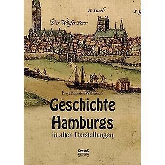 Geschichte Hamburgs i alten Darstellungen av Wichmann & Ernst Heinrich