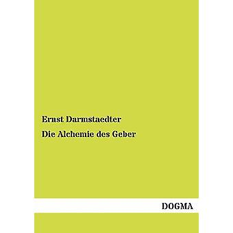 Die Alchemie des Geber by Darmstaedter & Ernst