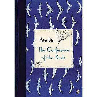 The Conference of the Birds by Peter Sis - Peter Sais - 9780143124245