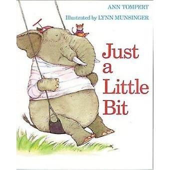 Just a Little Bit by Ann Tompert - Lynn Munsinger - 9780395778760 Book