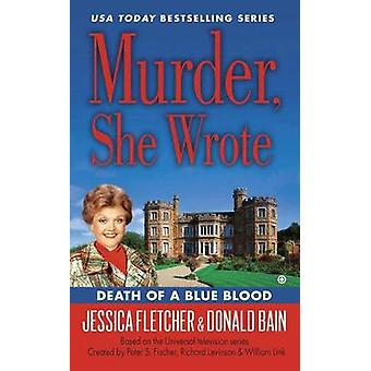 Murder - She Wrote - Death of A Blue Blood by Jessica Fletcher - Donal