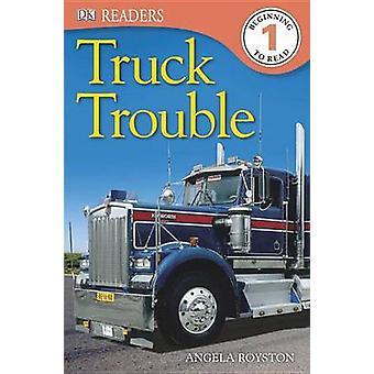 DK Readers L1 - Truck Trouble by Angela Royston - 9781465402431 Book
