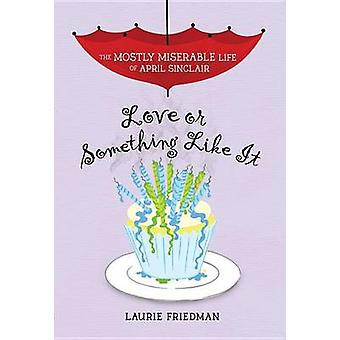 #4 Love or Something Like It by Laurie B Friedman - 9781467709446 Book