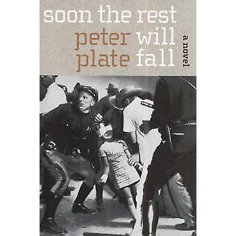 Soon the Rest Will Fall by Peter Plate - 9781583228395 Book