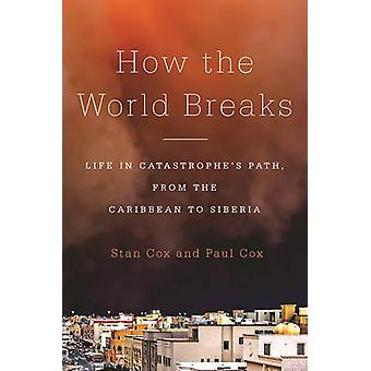 How the World Breaks - Life in Catastrophe's Path - from the Caribbean