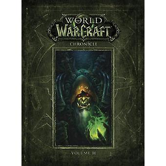 World of Warcraft Chronicle Volume 2 - Chronicle volume 2 by Blizzard