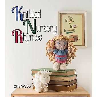 Knitted Nursery Rhymes by Cilla Webb - 9781742575568 Book