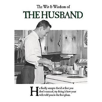 The Wit and Wisdom of the Husband by Emotional Rescue - 9781787411654