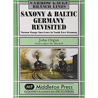 Saxony and Baltic Germany Revisited - Narrow Gauge Survivors in North