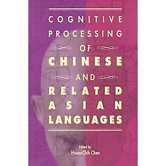Cognitive Processing of Chinese and Related Asian Languages by Hsuan