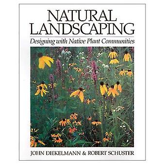 Natural Landscaping: designa med inhemska växt samhällen