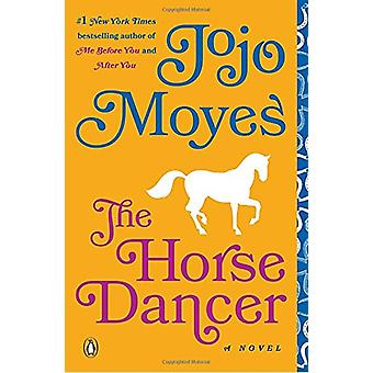 The Horse Dancer by Jojo Moyes - 9780143130628 Book