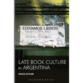 Late Book Culture in Argentina by Butler & Rex