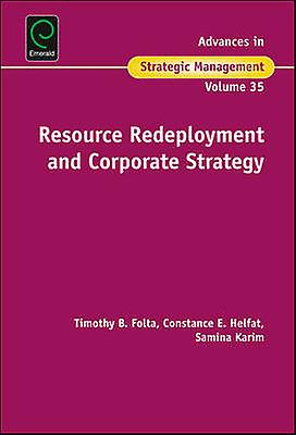 Resource rougeeployment and Corporate Strategy by Timothy Folta